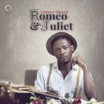 Johnny Drille – Romeo & Juliet [New Song]