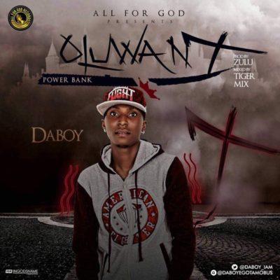 Daboy – Oluwa Ni (Power Bank)