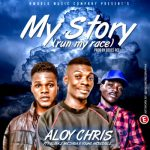Aloy Chris – My Story ft Young Incredible & T-Blinkz Mic'Dibia (Prod By Deuce Ace)