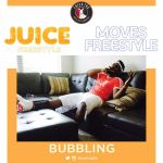 Bubbling – Juice (Freestyle) | Moves (Freestyle)