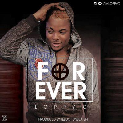 Loppy C Forever prod by TeeDot unBEATen 2017 Mix6 mp3 image - Loppy C – Forever (Prod. Teedot Unbeaten)