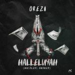 Orezi – Halleluyah (Hustlers Anthem) [New Song]