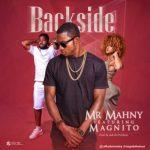 Mr. Mahny – Backside ft. Magnito