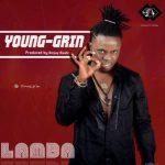 Young Grin – Lamba (Prod. By Emjay Beatz)