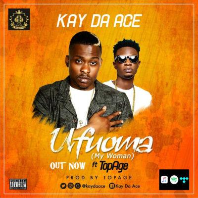 KayDaAce MY WOMANUFUOMA Ft TopAge mp3 image - VIDEO: Kay Da Ace – Ufuoma ft. TopAge