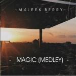 Maleek Berry – Magic (Medley) [New Song]
