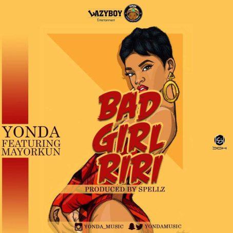 Yonda ft Mayorkun Bad Girl Riri 1 1024x1024 - Yonda – Bad Girl Riri ft. Mayorkun  [New Song]