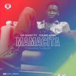 AUDIO+VIDEO: Da Giant – Mamacita ft. Young Jonn