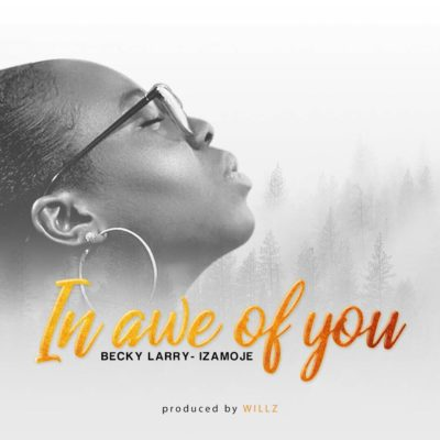 In Awe of You mp3 image - Becky Larry Izamoje – In Awe Of You