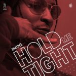 Shaydee – Hold Me Tight [New Song]
