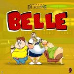 DJ Xclusive – Belle [New Song]