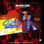 VIDEO+AUDIO: Bling Disi – Closer ft. Blaq Ice
