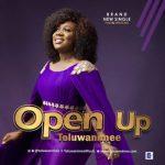 Toluwanimee – Open Up