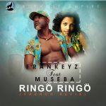 Frankeyz ft Museba – Ringo Ringo (Refix)