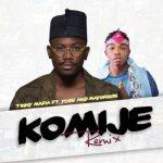 Tinny Mafia – Komije (Remix) ft. Ycee & Mayorkun [New Song]