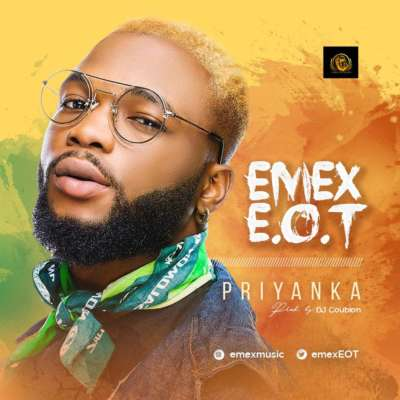 VIDEO | AUDIO: Emex E.O.T – Priyanka