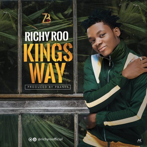 """[Song] Richy Roo – """"Kingsway"""" (Prod. By Pbanks)"""