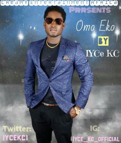 1522693422451 (Song) Iyce Kc   Omo Eko