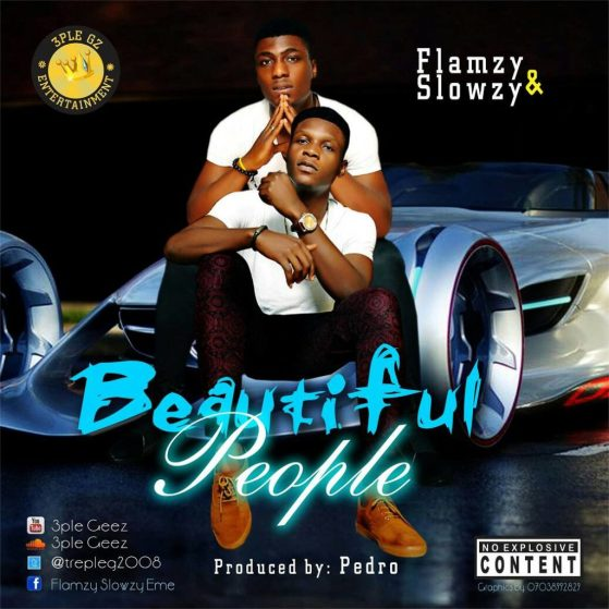 "[Song] Flamzy & Slowzy – ""Beautiful People"""