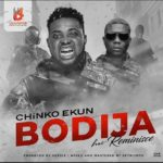 VIDEO: Chinko Ekun – Bodija f. Reminisce