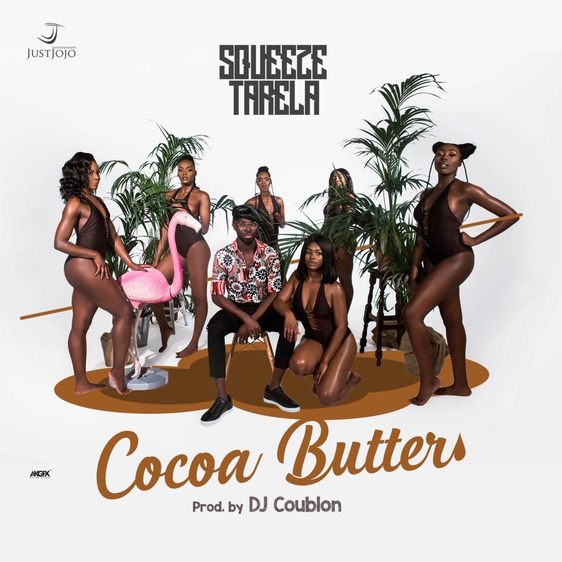 Squeeze-Tarela-Cocoa-Butter-mp3-image [Song] Squeeze Tarela | Cocoa Butter Audio
