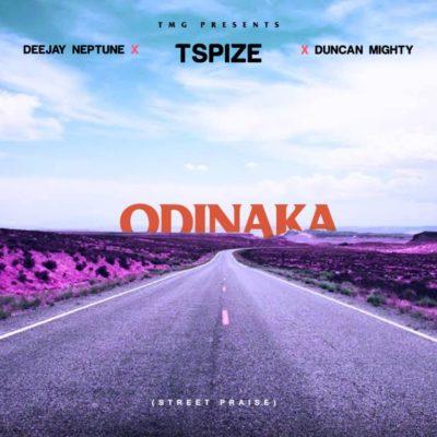 "Tspize x DJ Neptune x Duncan Mighty – ""Odinaka"" (Street Praise) Download mp3 1"