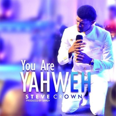 """Steve Crown – """"You Are Yahweh"""" 2"""
