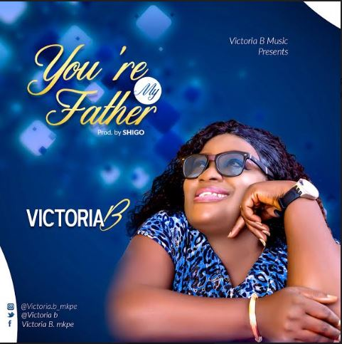 """Victoria B – """"You're My Father"""""""