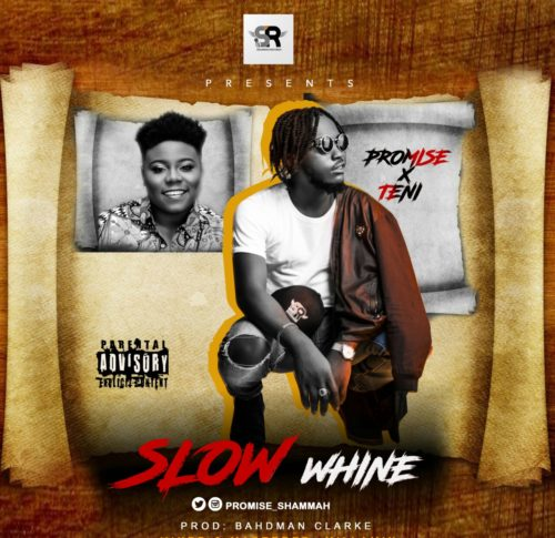 "MUSIC: Promise x Teni – ""Slow Whine"" (Prod. By Bahdman Clarke) MP3"
