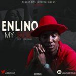 "MUSIC: Enlino – ""My Side"" .MP3"
