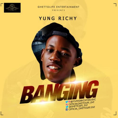 "MUSIC: Yung Richy – ""Banging"" (mp3)"
