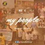 "[Audio + Video] Mr. K  ""My People"""