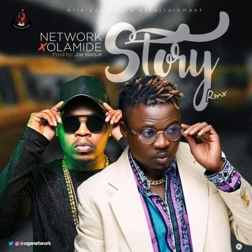 """MUSIC + VIDEO: Network – """"Story Remix"""" ft. Olamide"""