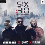 MUSIC + VIDEO: Abdul – Six30 ft. Davido & Peruzzi (MP3)