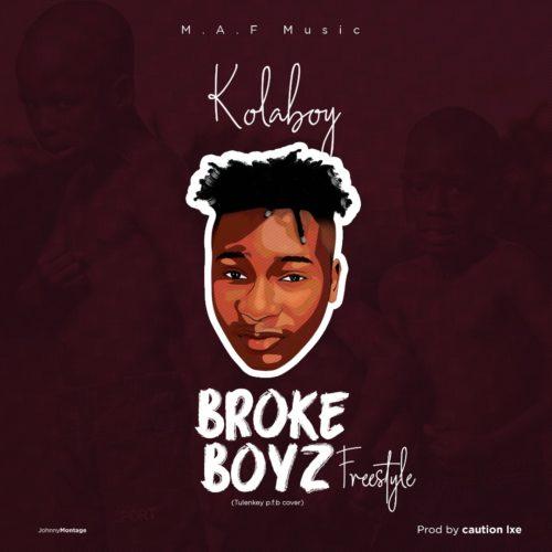NEW SONG: Kolaboy – Broke Boyz
