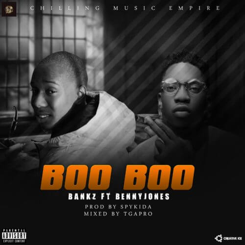 MUSIC: Bankz ft Benny Jones (Prod. By Spykida) – Boo Boo (Mp3)