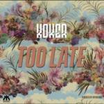 "Koker – ""Too Late"" (Prod. Rhyme Bamz)"