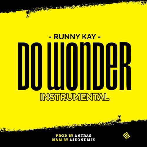 "Instrumental + Hook] Runny Kay – ""Do Wonder"" ⋆ 9JaUpDate247"
