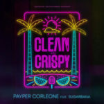 "Payper Corleone – ""Clean & Crispy"" ft. Sugarbana"