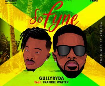 """Gullyryda – """"So Fyne"""" ft. Frankie Walter 1"""