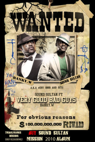 "Sound Sultan - ""Very Good Bad Guy"" ft. Banky W"