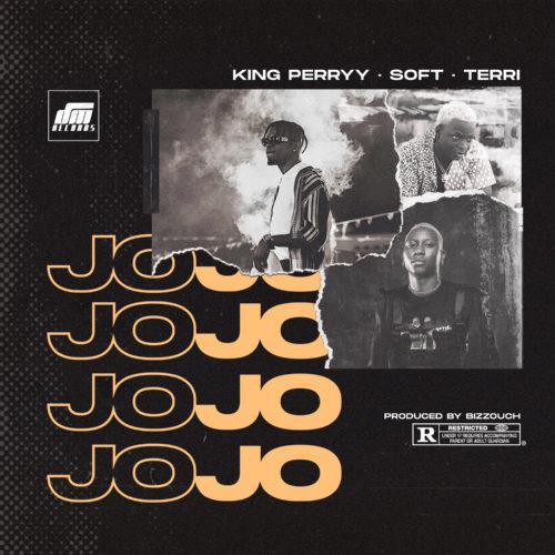 "King Perryy x Soft x Terri - ""Jojo"""
