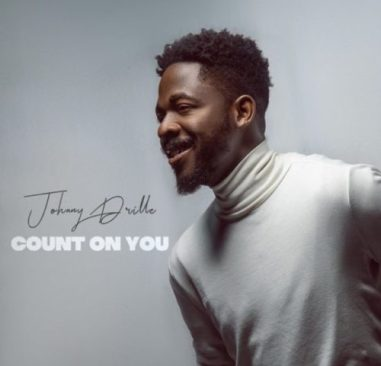 """Johnny Drille – """"Count On You"""""""