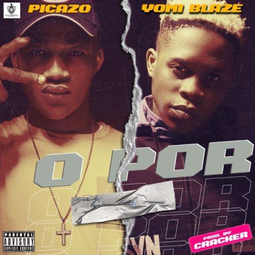 "Picazo x Yomi Blaze – ""O Por"""