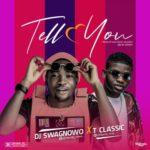 "DJ Swagnowo x T-Classic – ""Tell You"""