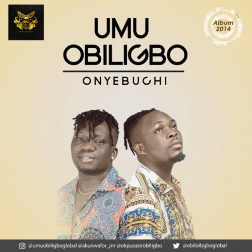 "Download music: Umu Obiligbo – ""Onyebuchi"""