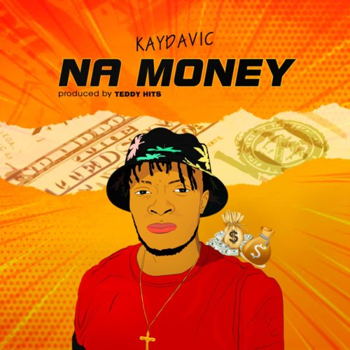 KayDavic - Na Money