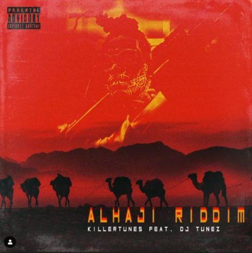 "Killertunes - ""Alhaji Riddim"" ft. DJ Tunez"