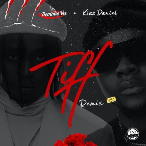 """Demmie Vee x Kizz Daniel – """"Tiff (Remix)"""""""