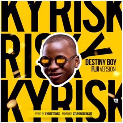 """Destiny Boy - """"Risky"""" Fuji Version (Davido's Cover)"""